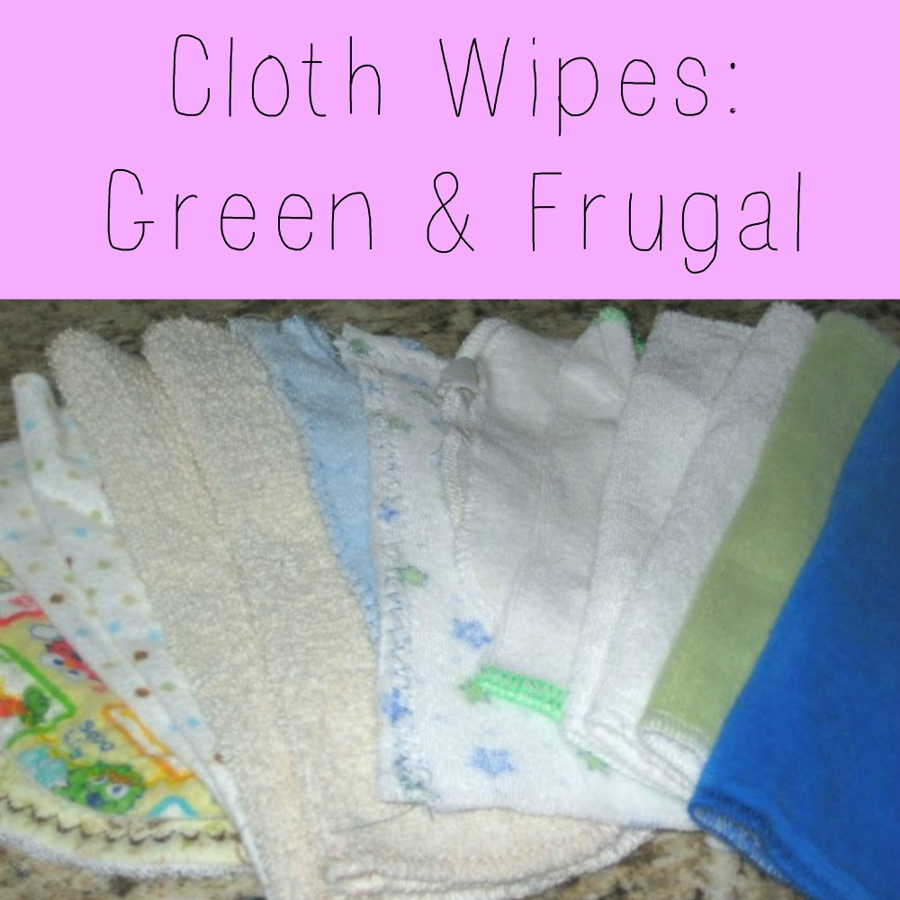 Cloth Wipes: Green & Frugal