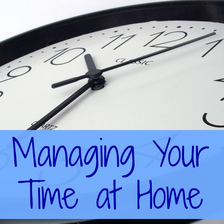 Managing Your Time At Home