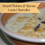 Sweet Potato & Bacon Corn Chowder