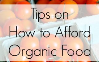Tips on How to Afford Organic Food