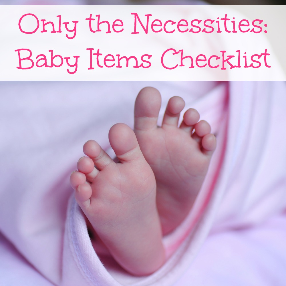 Only the Necessities: Baby Items Checklist