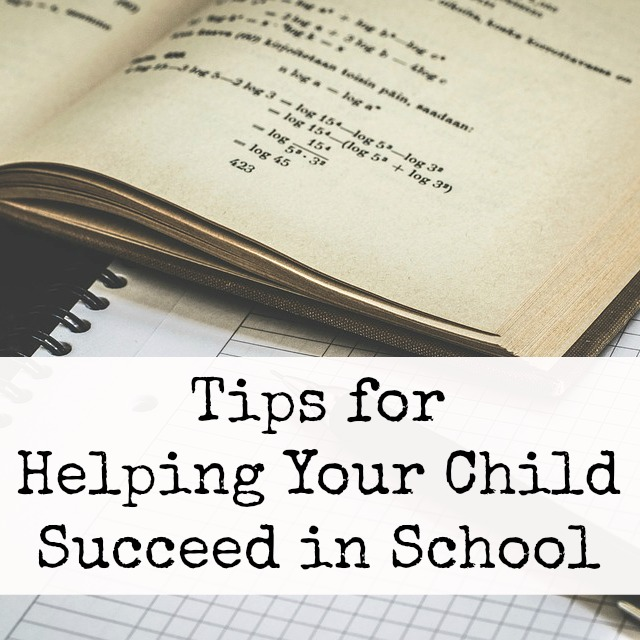 Tips for Helping Your child Succeed in School