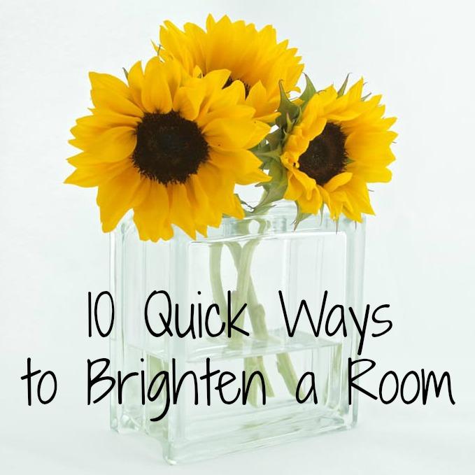 10 Quick Ways to Brighten a Room