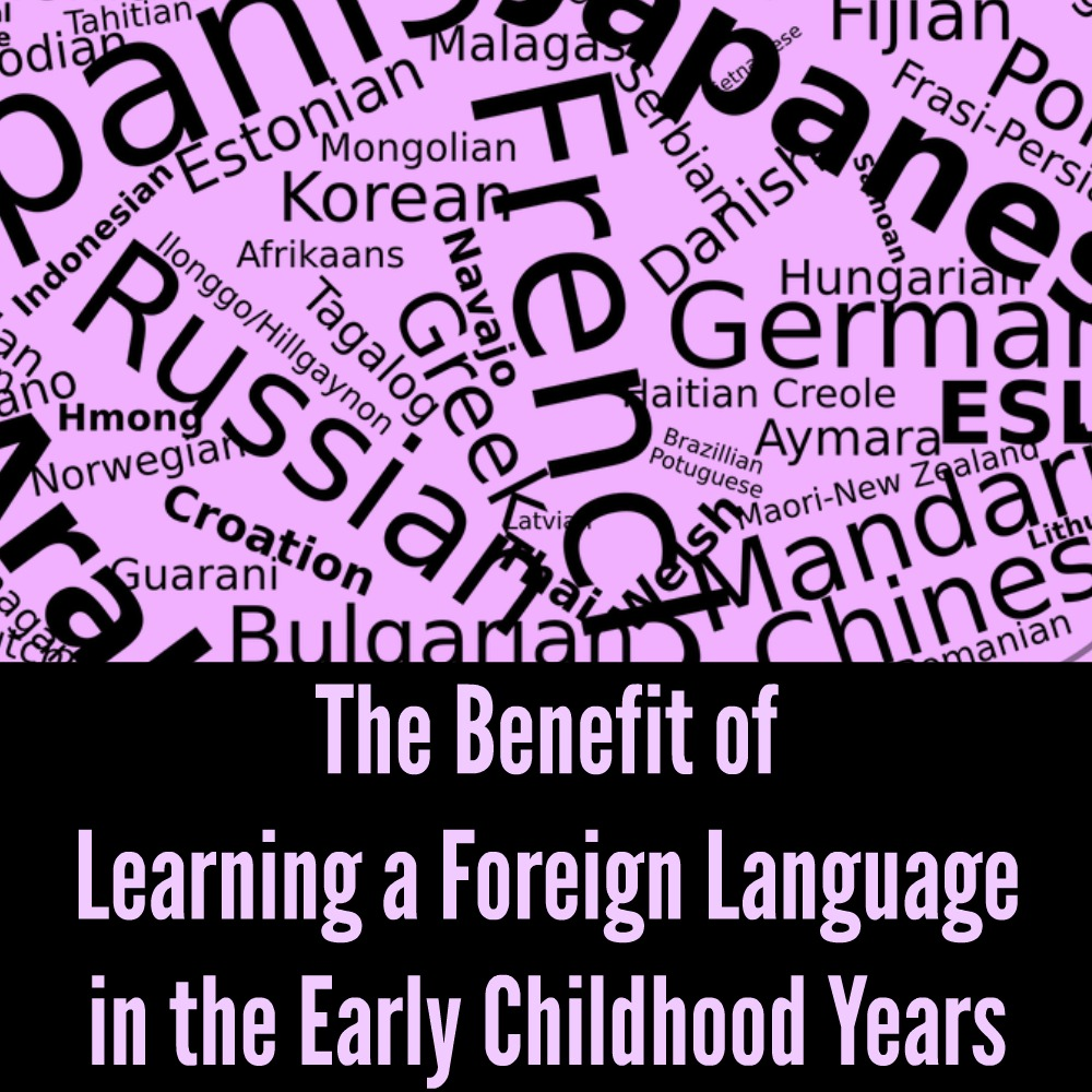 The Benefit of Learning a Foreign Language in the Early Childhood Years