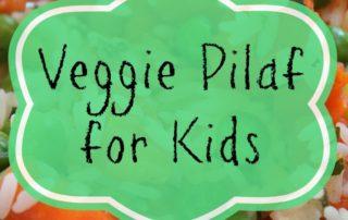 Veggie Pilaf for Kids