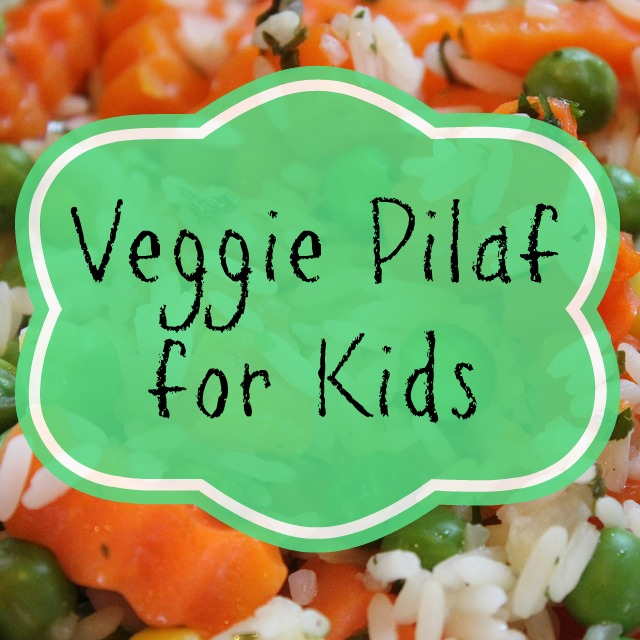 Veggie Pilaf for Kids