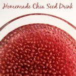 Homemade Chia Seed Drink