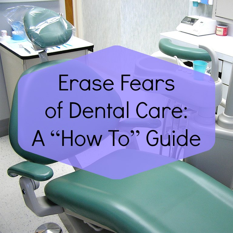 Erase Fears of Dental Care