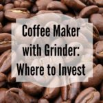 Coffee Maker with Grinder: Where to Invest