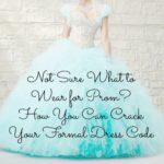 Not Sure What to Wear for Prom? How You Can Crack Your Formal Dress Code