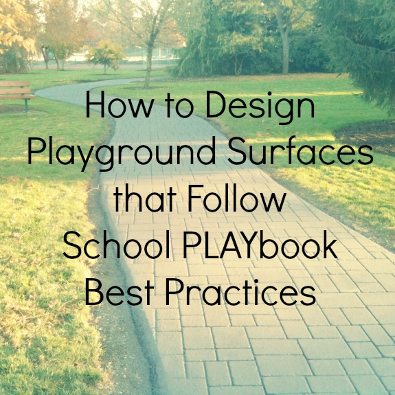 How to Design Playground Surfaces that Follow School PLAYbook Best Practices