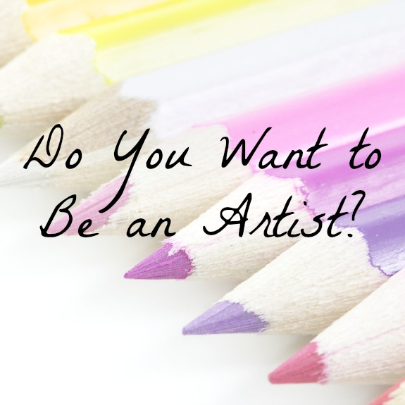 Do you want to be an artist