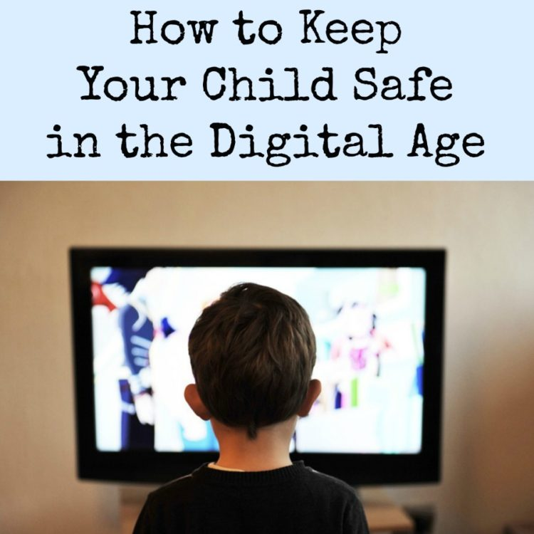 How to Keep Your Child Safe in the Digital Age