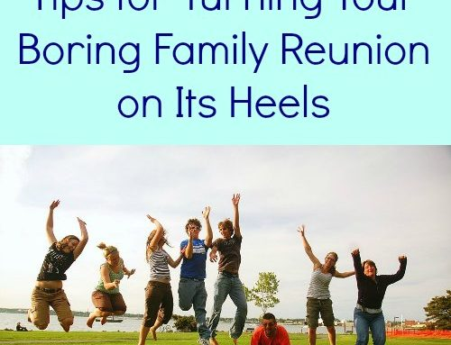 Tips for Turning Your Boring Family Reunion on Its  Heels