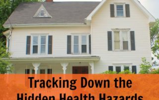 Tracking Down the Hidden Health Hazards in Your House