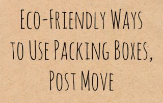 Eco-Friendly Ways to Use Packing Boxes, Post Move