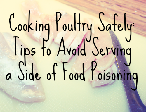 Cooking Poultry Safely: Tips to Avoid Serving a Side of Food Poisoning