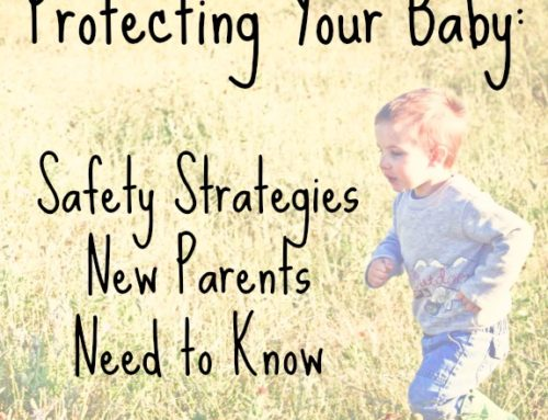 Protecting Your Baby: Safety Strategies New Parents Need to Know