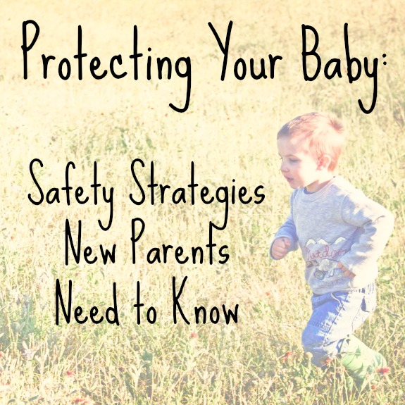 Protecting Your Baby