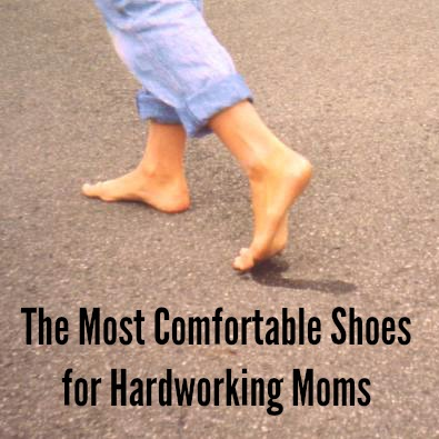 The Most Comfortable Shoes for Hardworking Moms