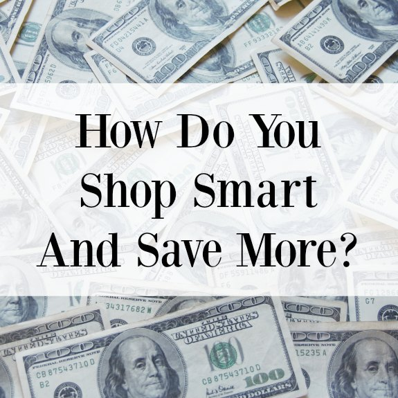 How Do You Shop Smart And Save More?