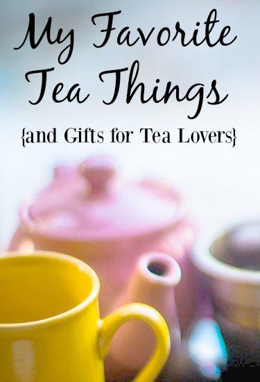 My Favorite Tea Things