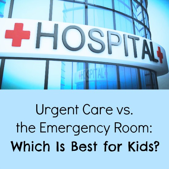 Urgent Care vs. the Emergency Room: Which Is Best for Kids?