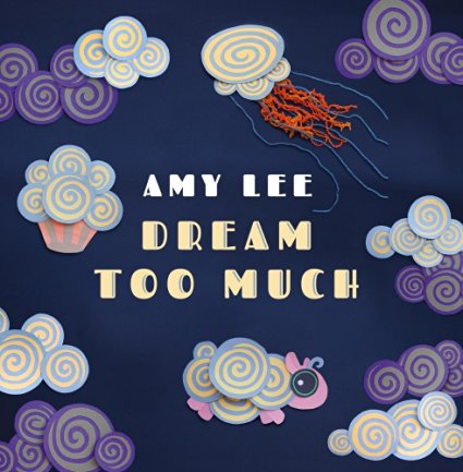 "Amy Lee's ""Dream Too Much"" Children's Album"