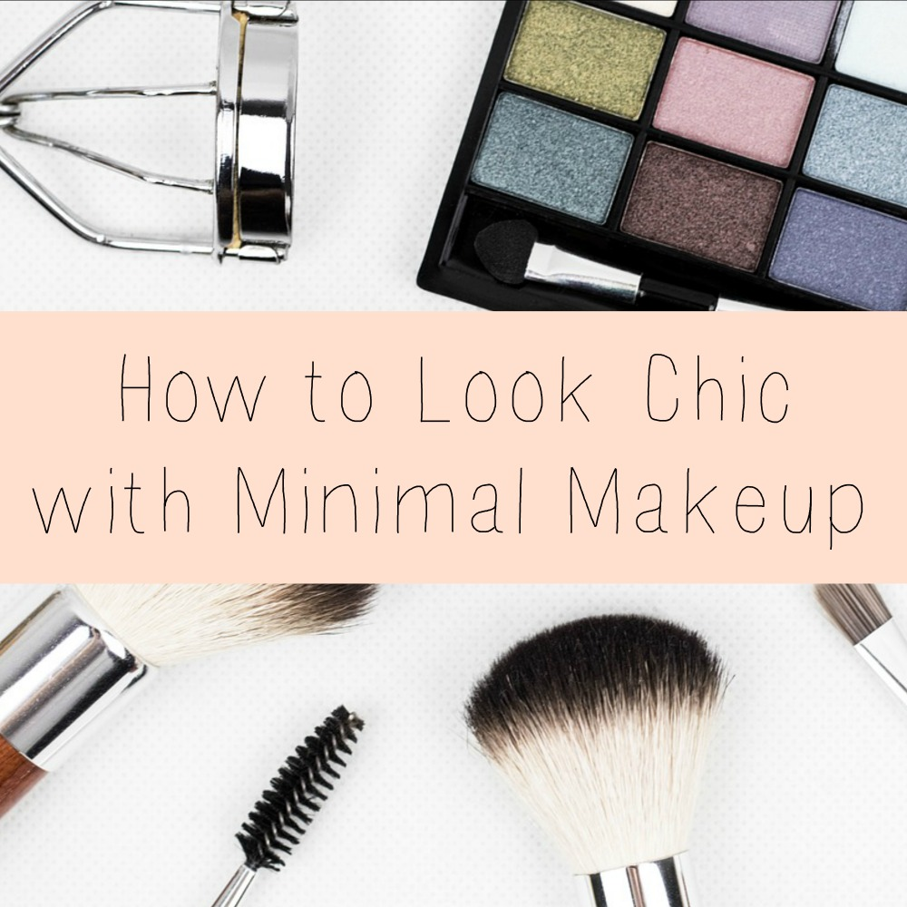 How to look chic with minimal makeup