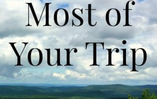 Make the Most of your trip