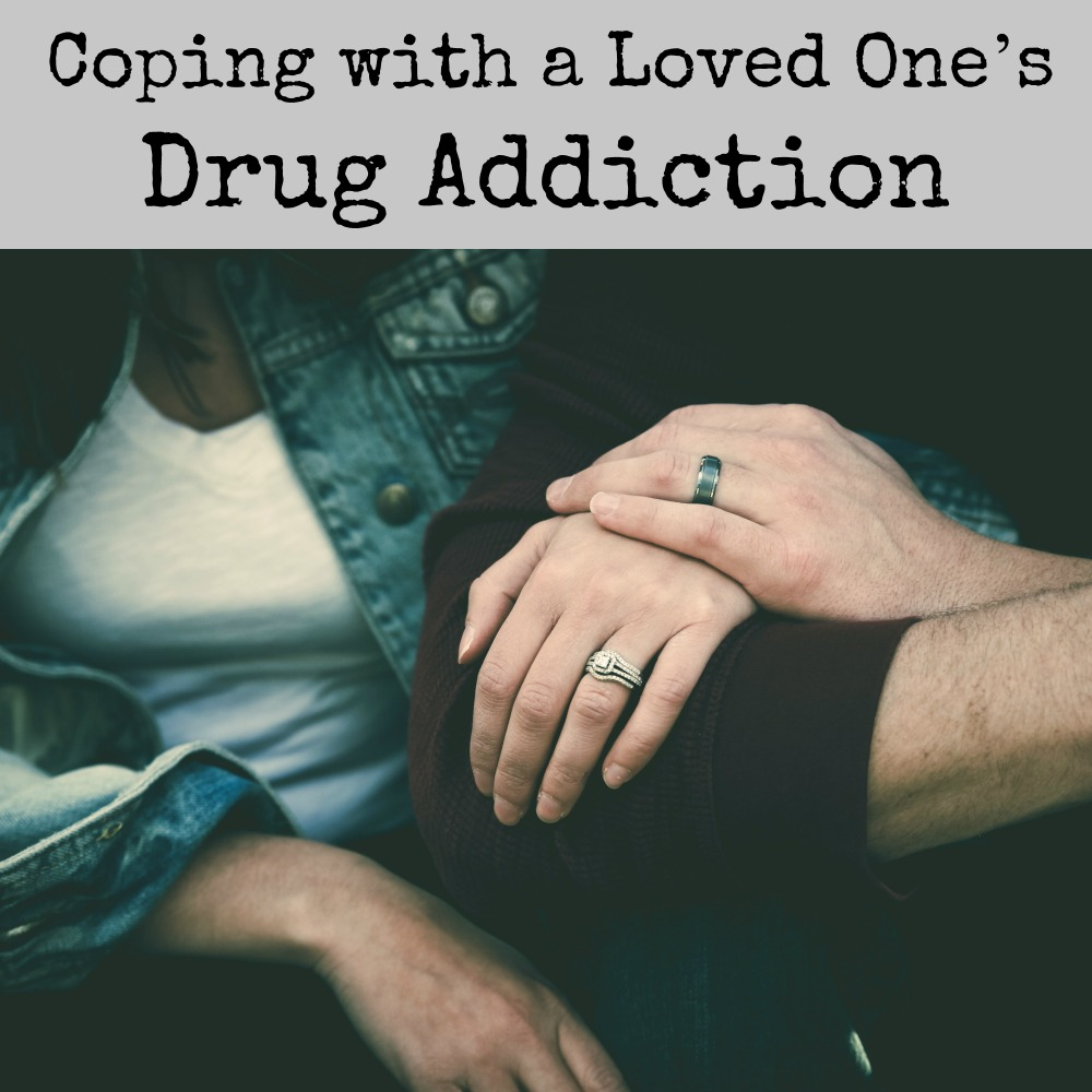 Coping with a loved one's drug addiction