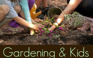 Encouraging and Educating your Kids in the Art of Horticulture