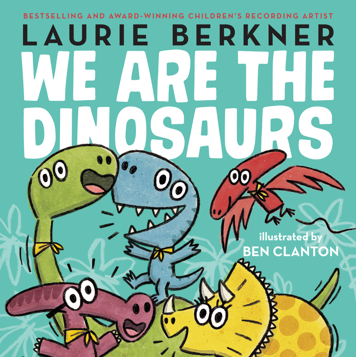 Laurie Berkner We are the Dinosaurs