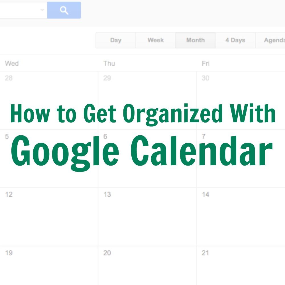 Organization Calendar Google : How to get organized with google calendar a nation of moms