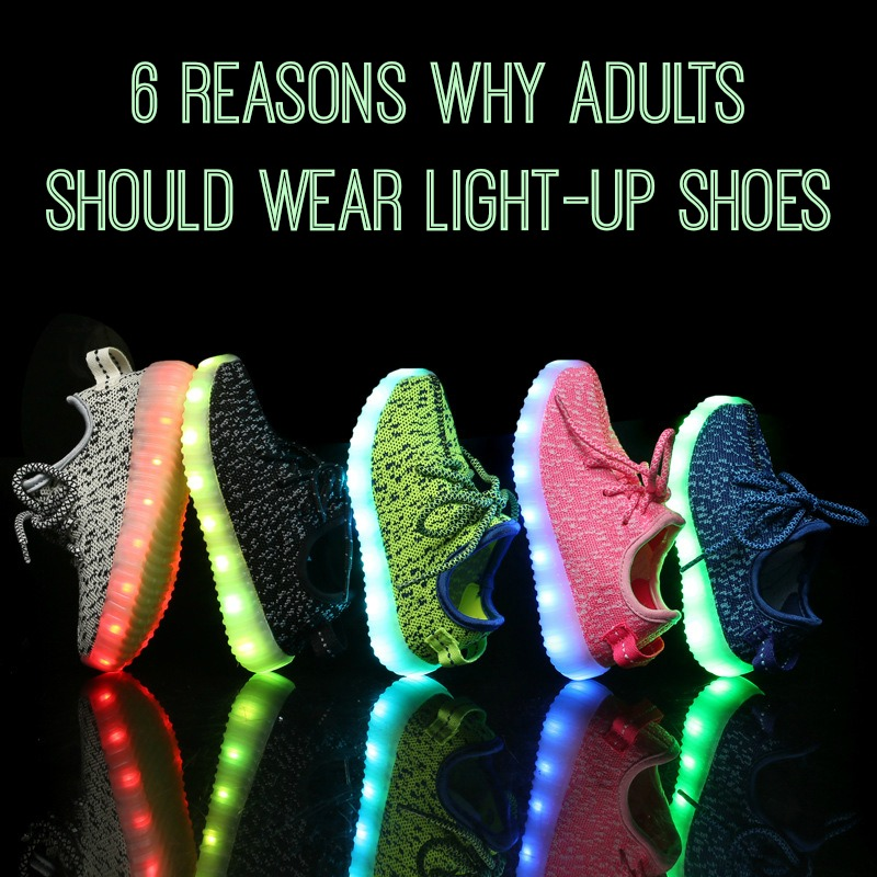 6 Reasons Why Adults Should Wear Light-Up Shoes