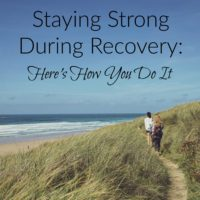 Staying Strong During Recovery