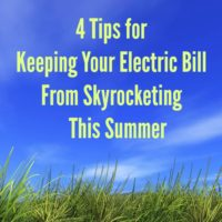 4 Tips for Keeping your Electric Bill from Skyrocketing This Summer