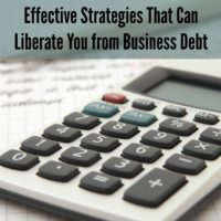 Effective Strategies That Can Liberate You from Business Debt
