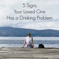5 Signs Your Loved One Has a Drinking Problem