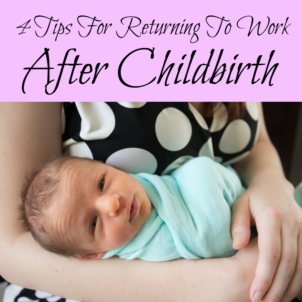 4 Tips for Returning to Work After Childbirth