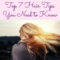 Top 7 Hair Tips You Need to Know