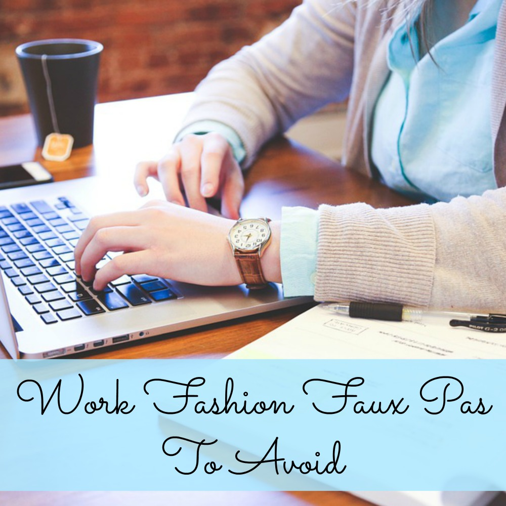 Work Fashion Faux Pas to Avoid at Work