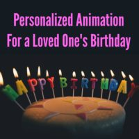 Personalized Animation For a Loved One's Birthday