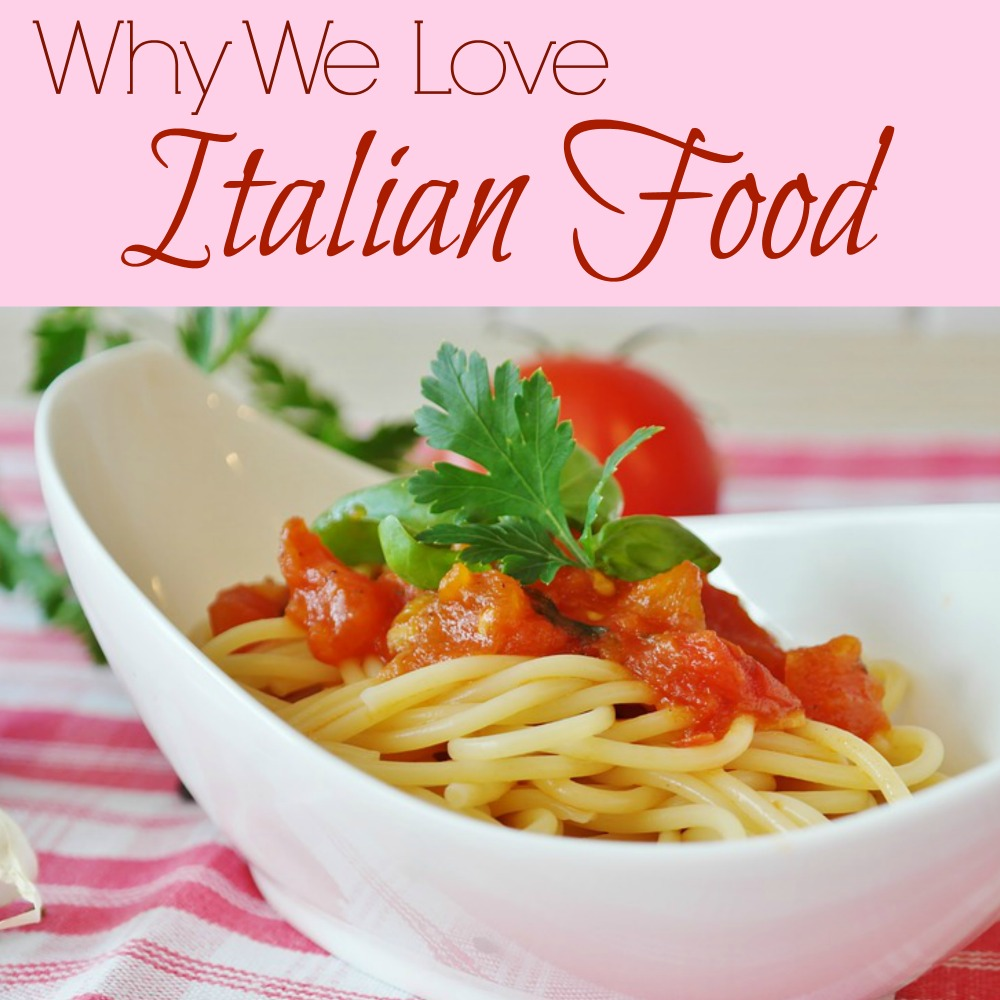 Why We Love Italian Food