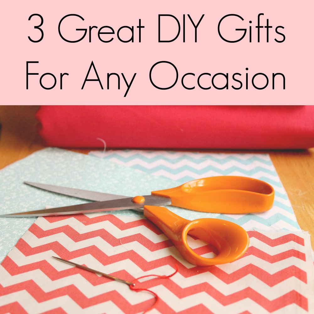 3 Great DIY Gifts For Any Occasion