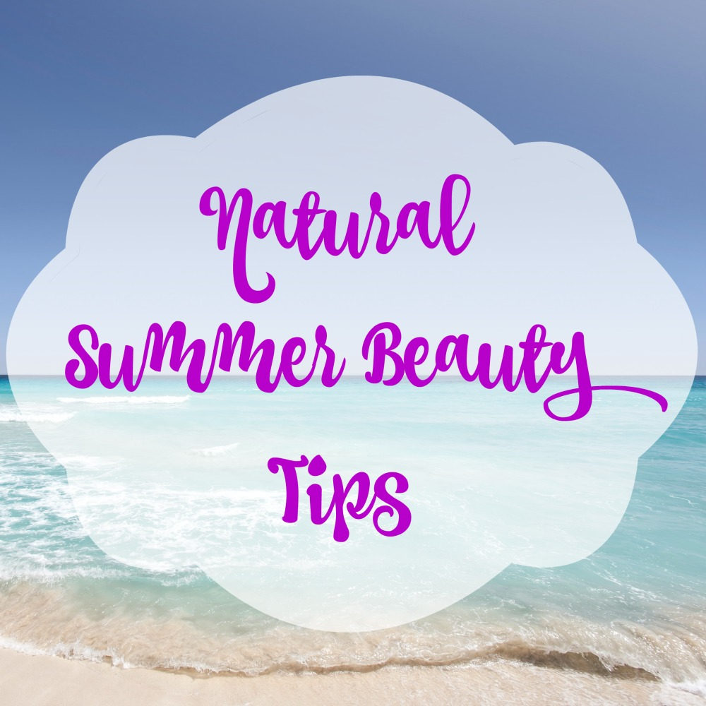 Natural Summer Beauty Tips