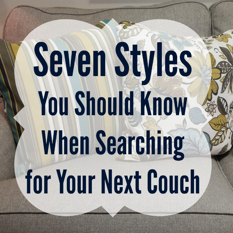 Seven Styles You Should Know When Searching for Your Next Couch