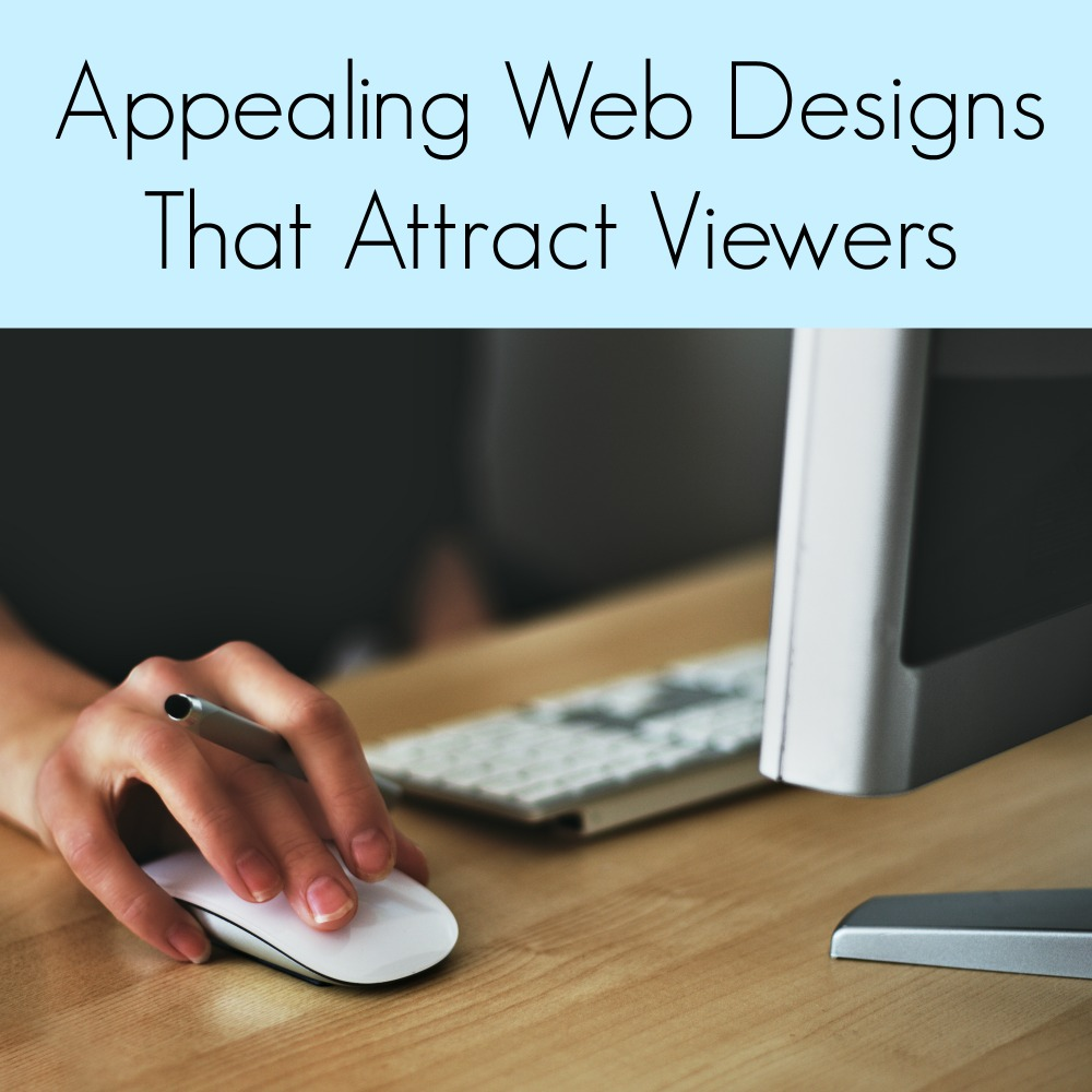 Appealing Web Designs That Attract Viewers