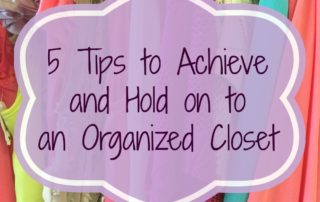 5 Tips to Achieve and Hold on to an Organized Closet
