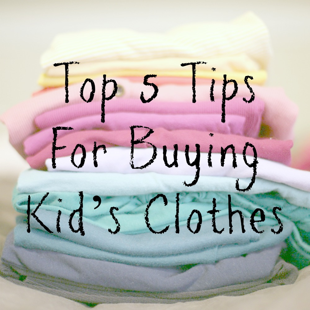 Top 5 Tips For Buying Kid's Clothes